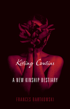 Kissing Cousins: A New Kinship Bestiary