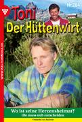 Toni der Hüttenwirt 284 - Heimatroman