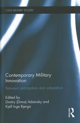 Contemporary Military Innovation: Between Anticipation and Adaption