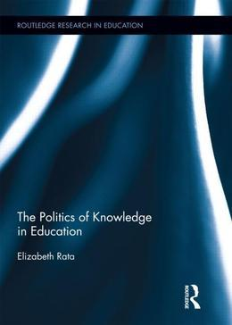 The Politics of Knowledge in Education