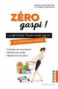 Zéro gaspi !: La méthode pour vivre mieux en dépensant moins