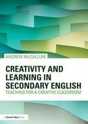 Creativity and Learning in Secondary English: Teaching for a Creative Classroom