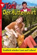 Toni der Hüttenwirt 155 - Heimatroman