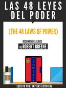 Las 48 Leyes Del Poder (The 48 Laws Of Power) - Resumen Del Libro De Robert Greene
