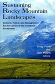 "Sustaining Rocky Mountain Landscapes: ""Science, Policy, and Management for the Crown of the Continent Ecosystem"""