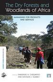 The Dry Forests and Woodlands of Africa: Managing for Products and Services