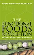 "The Functional Foods Revolution: ""Healthy People, Healthy Profits"""