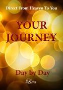 Your Journey - Day by Day: Direct From Heaven To You