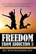 Freedom from Addiction 3: From the World's Leading Authority on the Spiritual Cure of Addiction