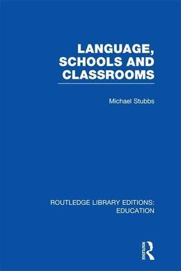 Language, Schools and Classrooms (Rle Edu L Sociology of Education)