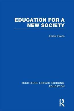 Education for a New Society (Rle Edu L Sociology of Education)