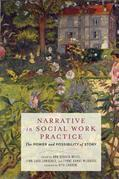 Narrative in Social Work Practice: The Power and Possibility of Story