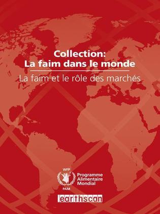 La Faim Et Le Role Des March's: Collection: La Faim Dans Le Monde (2009)