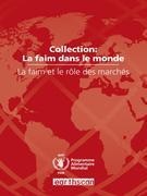 La Faim Et Le R?le Des March?s: Collection: La Faim Dans Le Monde (2009)