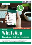 WhatsApp – Einsteigen, Nutzen, Umziehen – leicht gemacht!