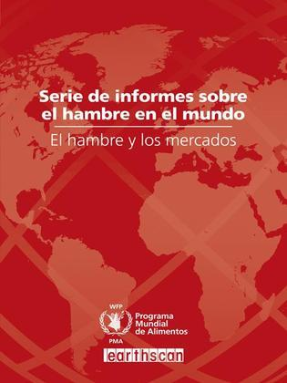 El hambre y los mercados: Serie de Informes sobre el Hambre en el Mundo 2009