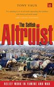 The Selfish Altruist: Relief Work in Famine and War