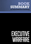 Summary: Executive Warfare