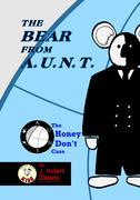 The Bear From A.U.N.T.: The Honey Don't Case