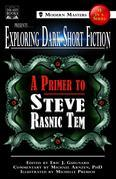 Exploring Dark Short Fiction #1: A Primer to Steve Rasnic Tem