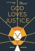 God Loves Justice: A User-Friendly Guide to Biblical Justice and Righteousness