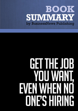 Summary: Get the Job You Want, Even When No One's Hiring