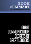 Summary: Great Communication Secrets of Great Leaders