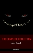 Alice in Wonderland: The Complete Collection (The Greatest Fictional Characters of All Time)
