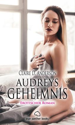 Audreys Geheimnis | Erotischer Roman