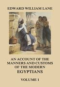 An Account of The Manners and Customs of The Modern Egyptians, Volume 1