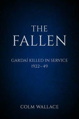 The Fallen: Gardai Killed in Service 1922-49