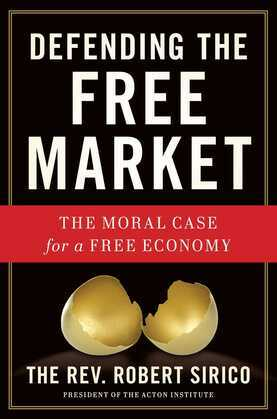 Defending the Free Market: The Moral Case for a Free Economy
