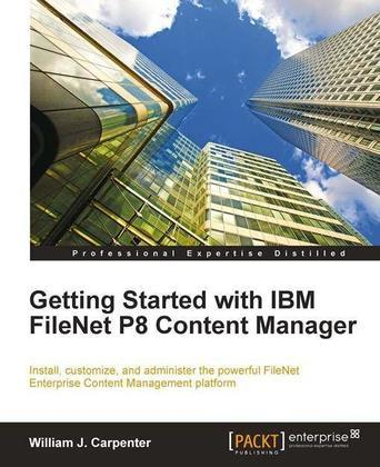 Getting Started with IBM FileNet P8 Content Manager