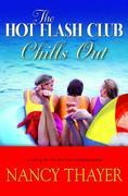 The Hot Flash Club Chills Out: A Novel