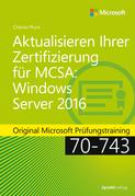 Aktualisieren Ihrer Zertifizierung für MCSA: Windows Server 2016