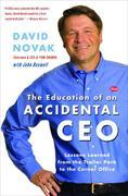 The Education of an Accidental CEO: My Journey from the Trailer Park to the Corner Office