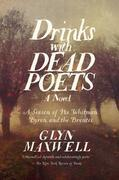 Drinks With Dead Poets: A Season of Poe, Whitman, Byron, and the Brontes