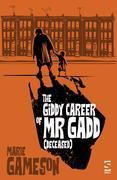 The Giddy Career of Mr Gadd (deceased)