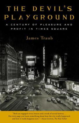 The Devil's Playground: A Century of Pleasure and Profit in Times Square