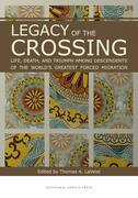 Legacy of the Crossing: Life, Death, and Triumph among the Descendants of the World's Largest Forced Migration