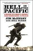 Hell in the Pacific: A Marine Rifleman's Journey From Guadalcanal to Peleliu