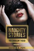 Naughty Stories You Shouldn't Read: Volume 1