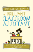 The Art of Being A Brilliant Classroom Assistant