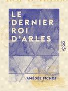 Le Dernier Roi d'Arles