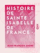 Histoire de sainte Isabelle de France
