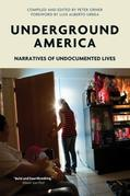 Underground America: Narratives of Undocumented Lives