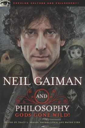 Neil Gaiman and Philosophy: Gods Gone Wild!