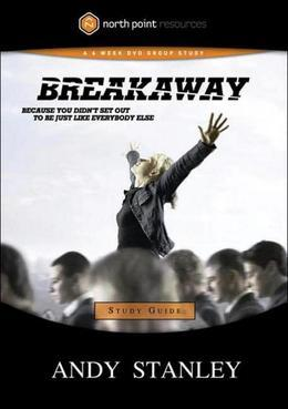 Breakaway Study Guide: Because You Didn't Set Out to Be Just Like Everybody Else