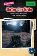 PONS Kurzkrimi Deutsch als Fremdsprache: Unter der Erde