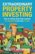 Extraordinary Property Investing: How an ordinary bank teller acquired 151 properties